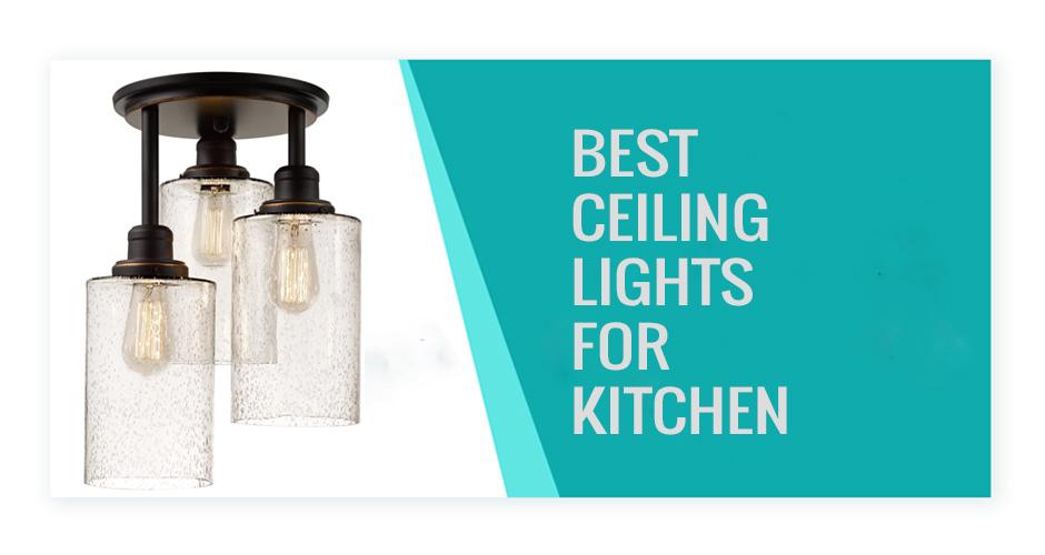 Best Ceiling Lights For Kitchen